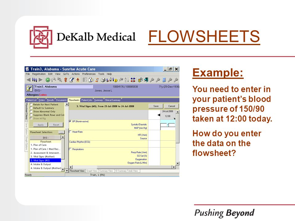 Example: You need to enter in your patient's blood pressure of 150/90 taken at 12:00 today.