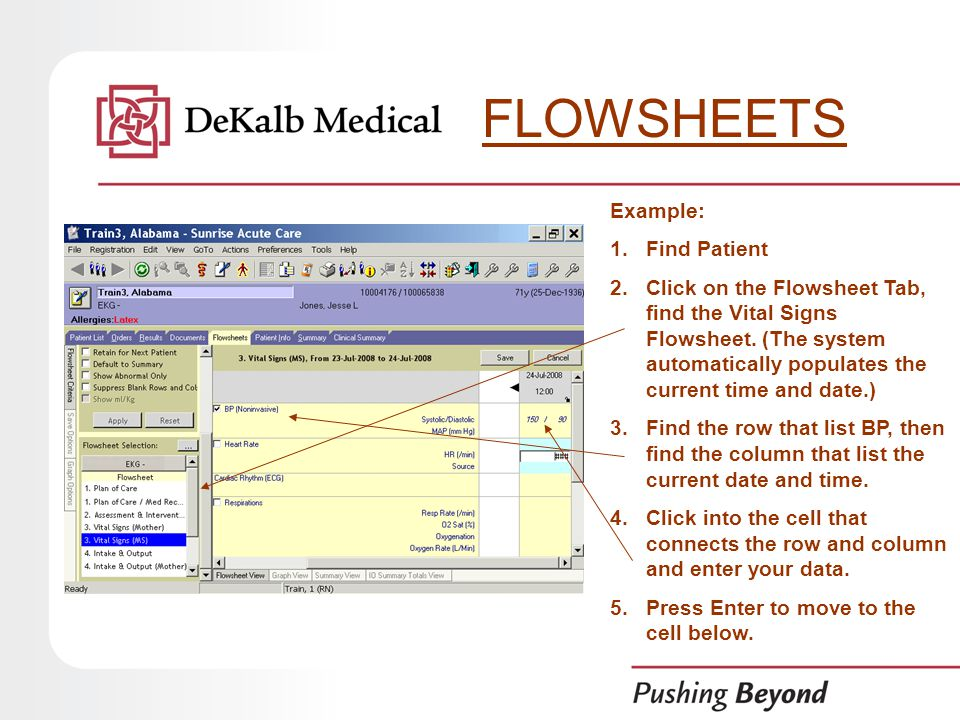 Example: 1.Find Patient 2.Click on the Flowsheet Tab, find the Vital Signs Flowsheet.