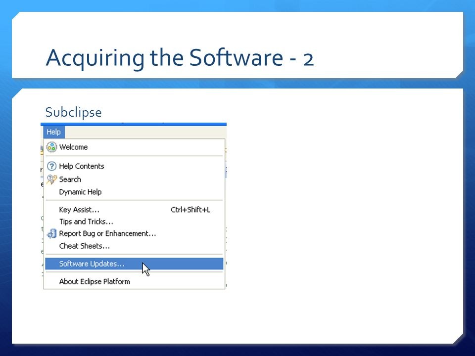 Acquiring the Software - 3 Subclipse