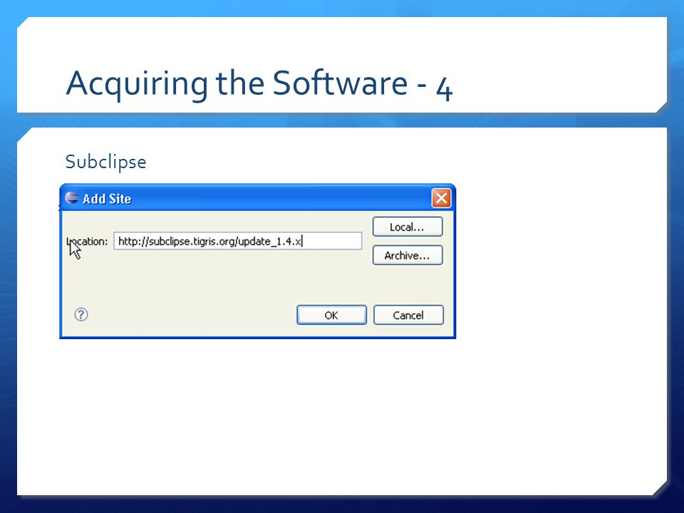 Acquiring the Software – 5 Subclipse