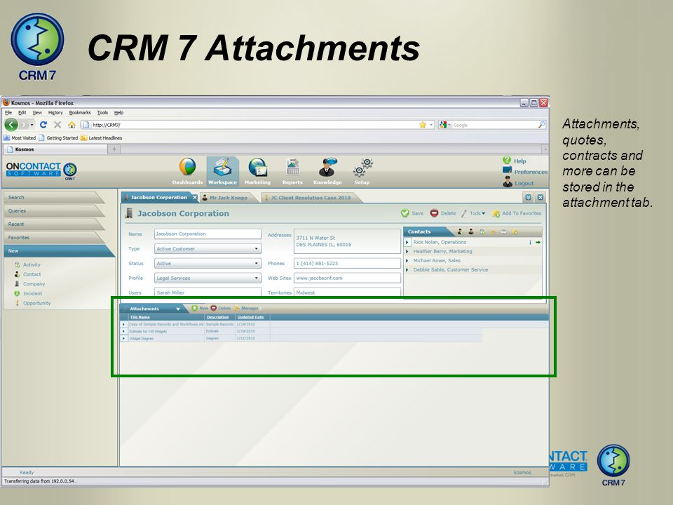 Attachments, quotes, contracts and more can be stored in the attachment tab. CRM 7 Attachments