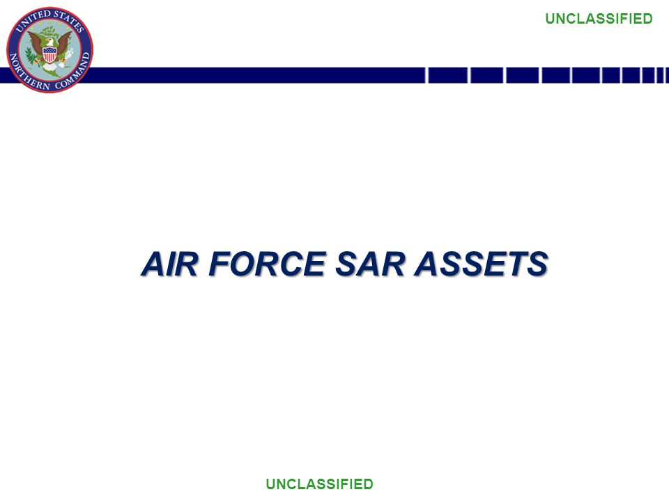 UNCLASSIFIED AIR FORCE SAR ASSETS