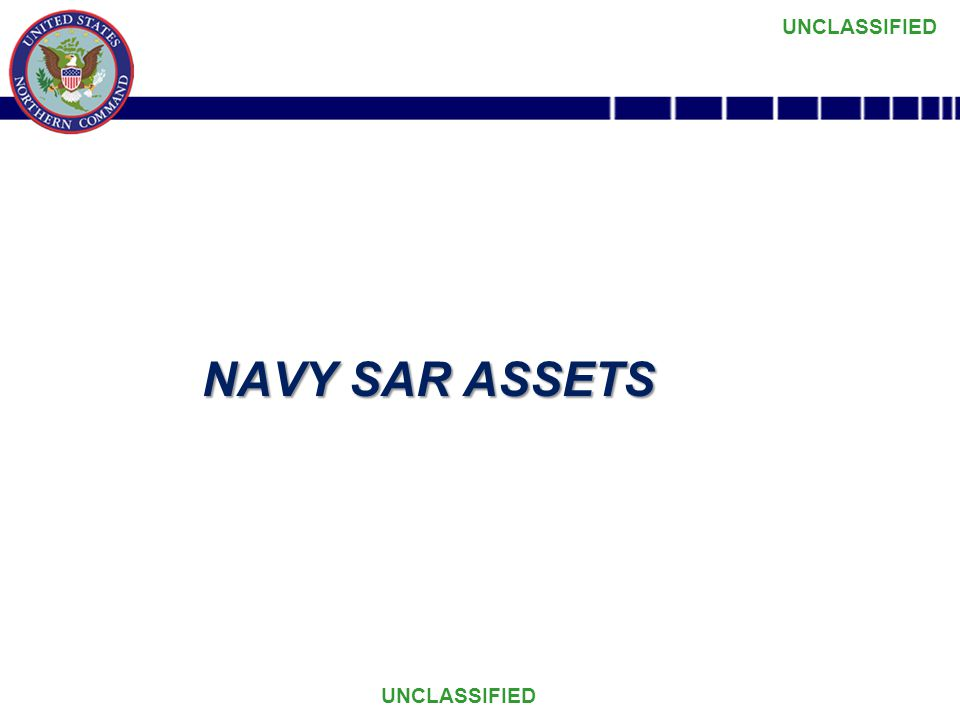 UNCLASSIFIED NAVY SAR ASSETS