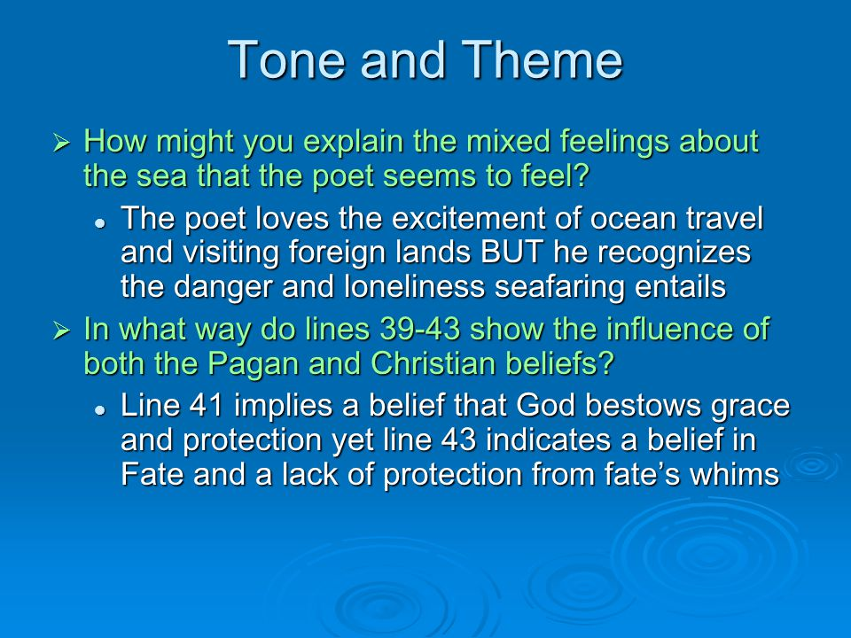 Tone and Theme  How might you explain the mixed feelings about the sea that the poet seems to feel.