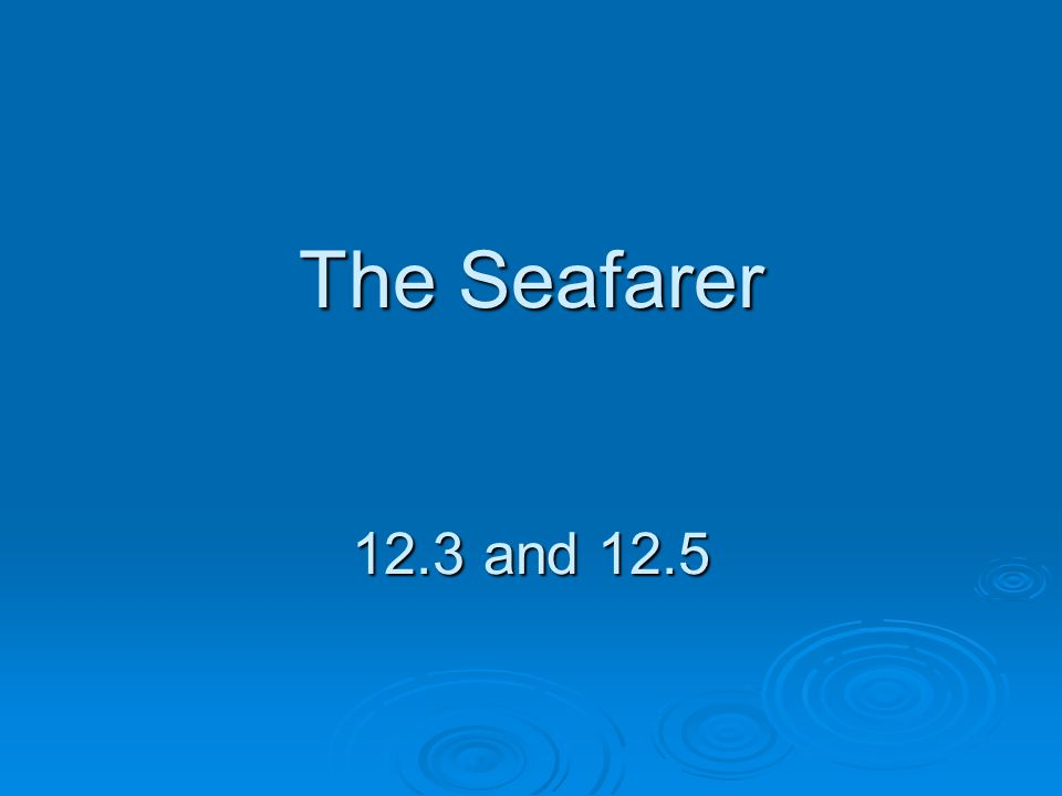 The Seafarer 12.3 and 12.5