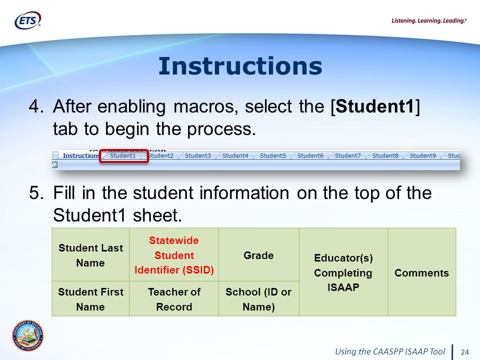 Using the CAASPP ISAAP Tool 24 Instructions 4.After enabling macros, select the [Student1] tab to begin the process.