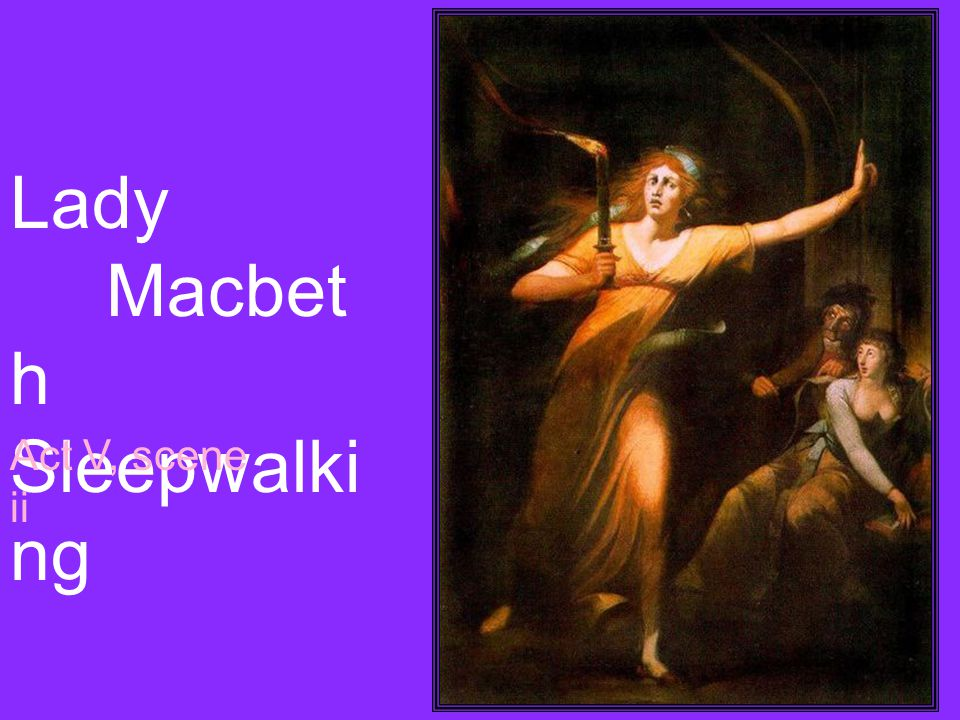 Lady Macbet h Sleepwalki ng Act V, scene ii