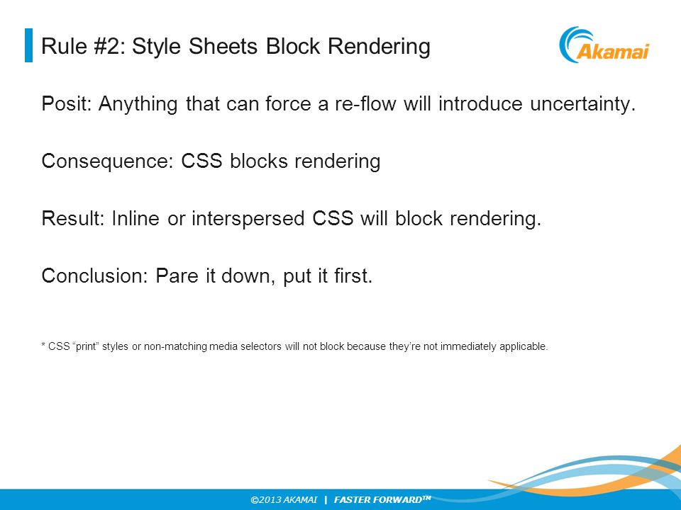©2013 AKAMAI | FASTER FORWARD TM Rule #3: Less Caching, More Problems.