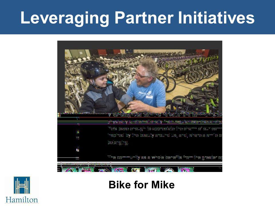 Leveraging Partner Initiatives Bike for Mike Leveraging Partner Initiatives