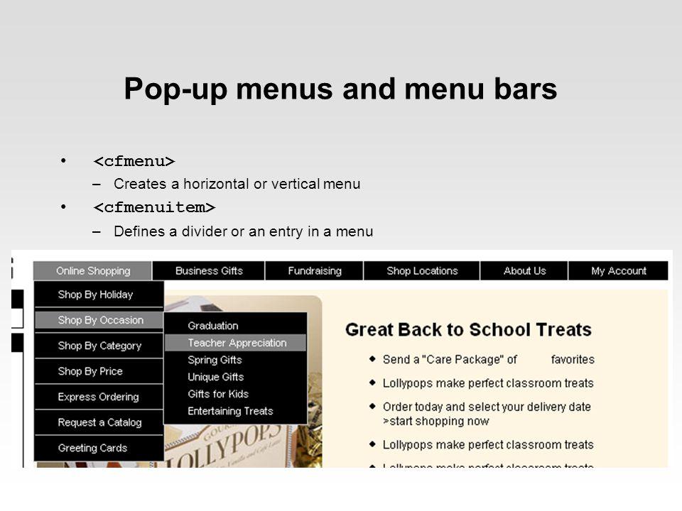 Pop-up menus and menu bars –Creates a horizontal or vertical menu –Defines a divider or an entry in a menu
