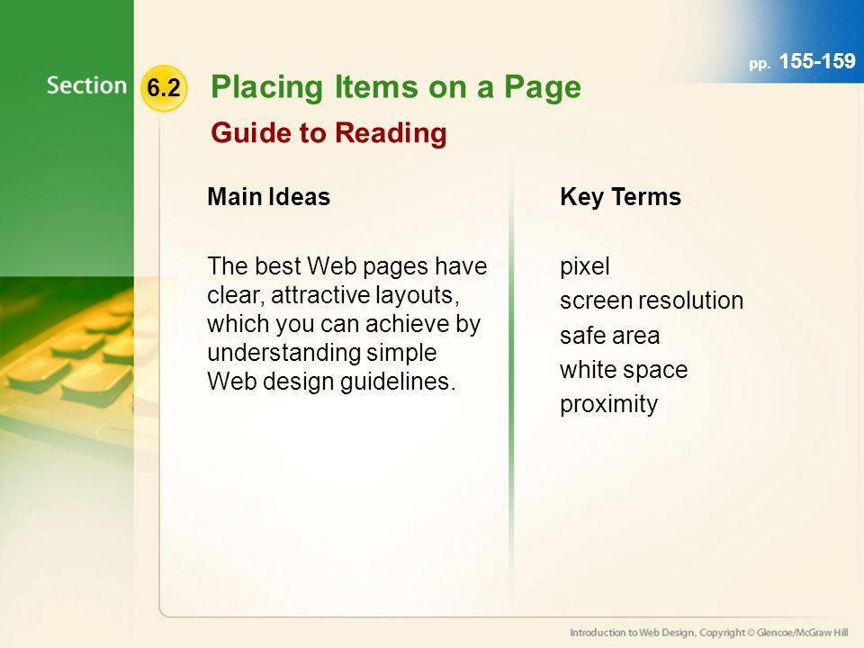 6.2 Placing Items on a Page Guide to Reading Main Ideas The best Web pages have clear, attractive layouts, which you can achieve by understanding simp