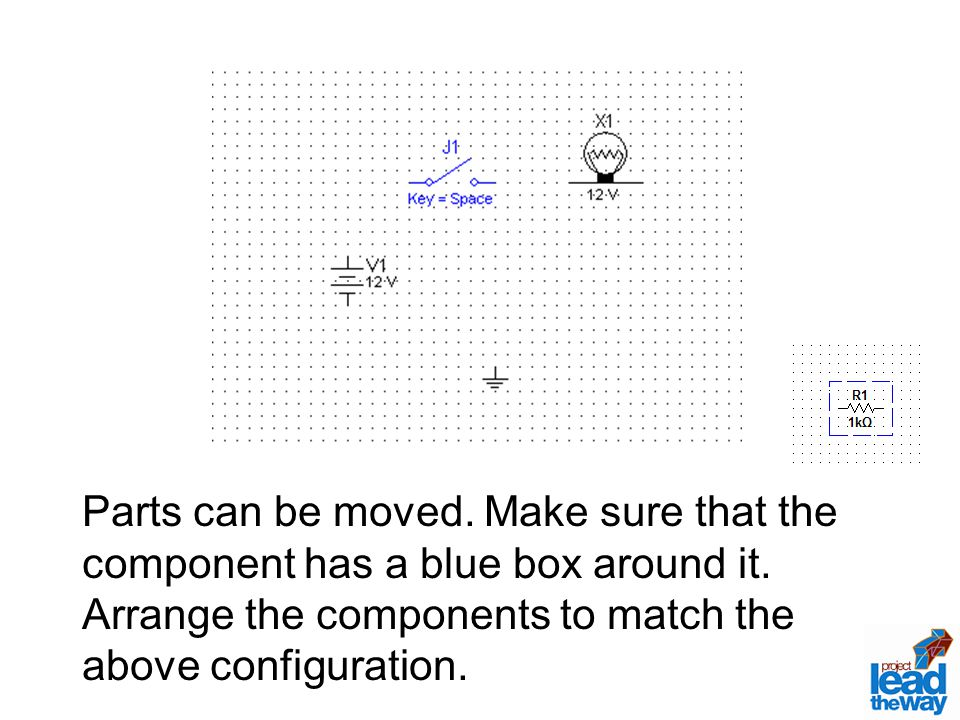 Parts can be moved.Make sure that the component has a blue box around it.
