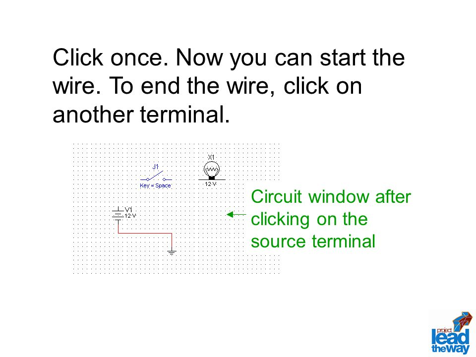 Circuit window after clicking on the source terminal Click once.