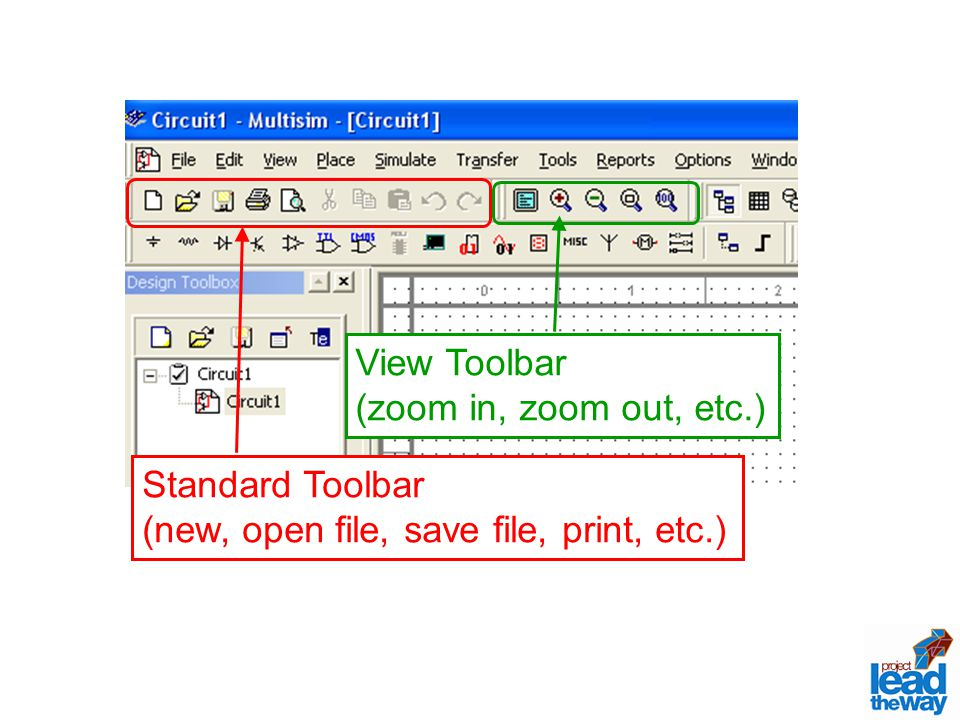 Standard Toolbar (new, open file, save file, print, etc.) View Toolbar (zoom in, zoom out, etc.)