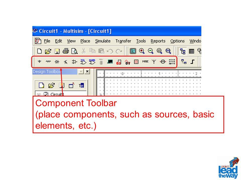 Component Toolbar (place components, such as sources, basic elements, etc.)