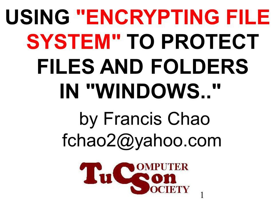 22 BASICS OF EFS (continued) For Windows 7 Starter , ..Home Basic , and ..Home Premium you can decrypt EFS-encrypted files using the cipher command line command.