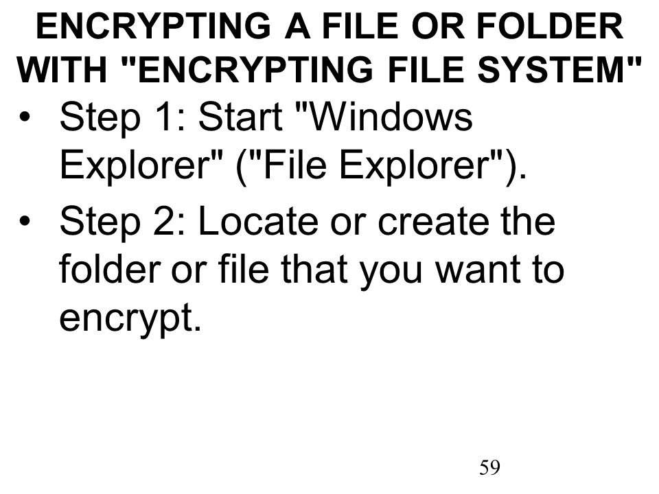 59 ENCRYPTING A FILE OR FOLDER WITH