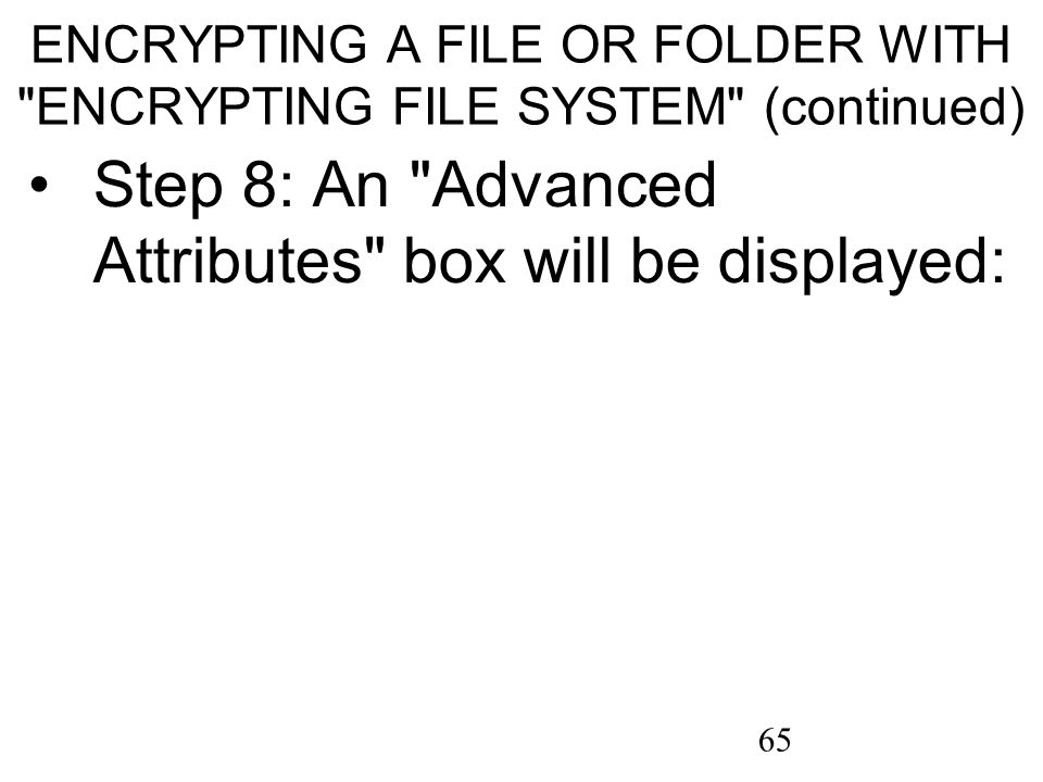 65 ENCRYPTING A FILE OR FOLDER WITH