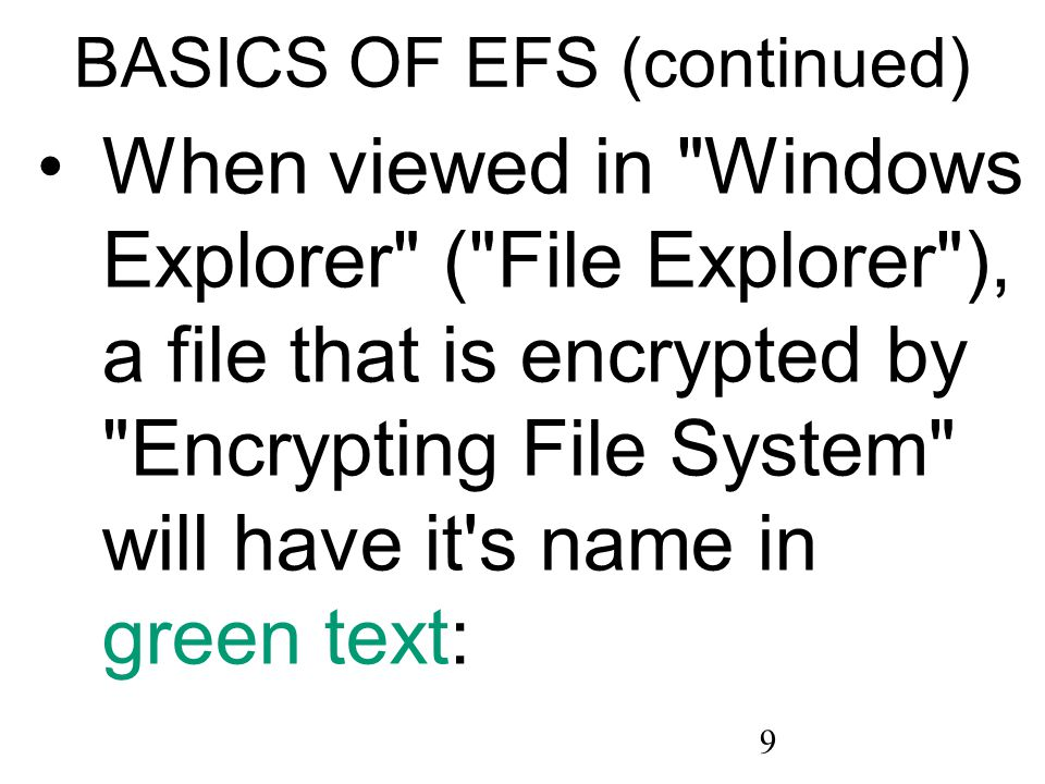 20 BASICS OF EFS (continued) For Windows Vista Starter , ..Home Basic , and ..Home Premium you can decrypt EFS- encrypted files using the cipher command line command.