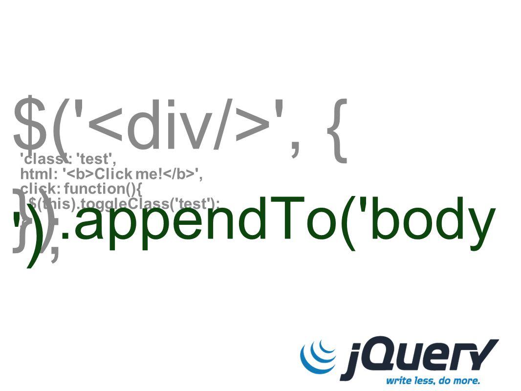 $( , { class : test , html: Click me.