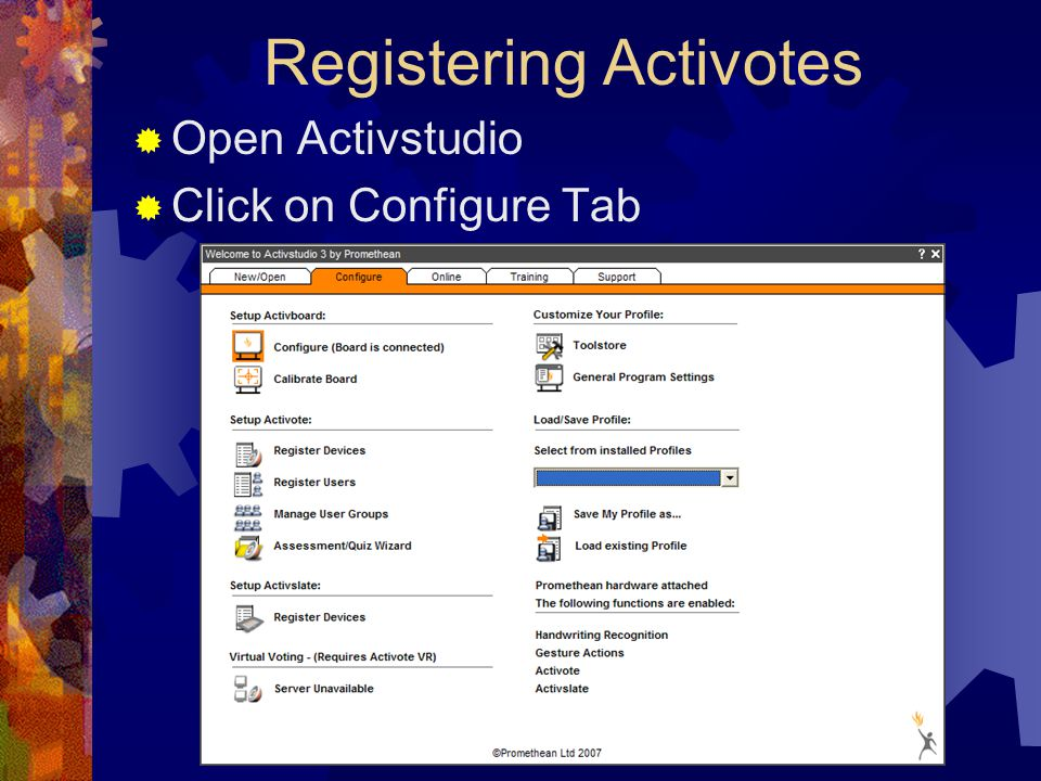 Registering Activotes  Open Activstudio  Click on Configure Tab