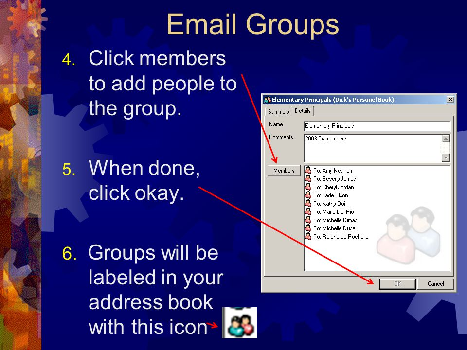Email Groups 4. Click members to add people to the group.