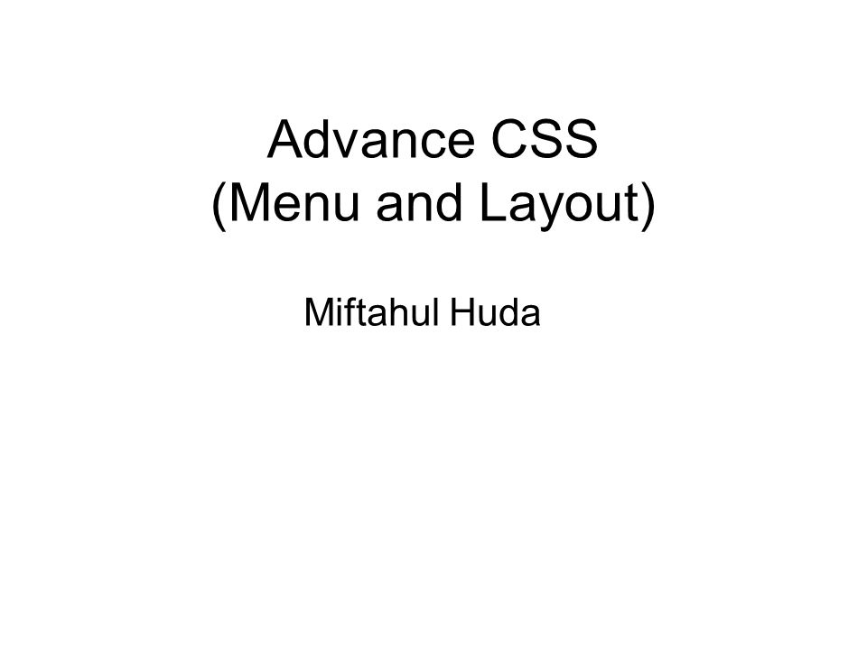 Advance CSS (Menu and Layout) Miftahul Huda