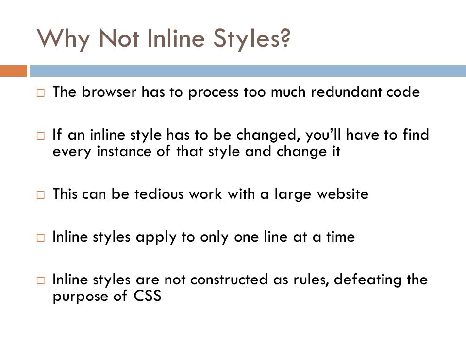 Why Not Inline Styles.