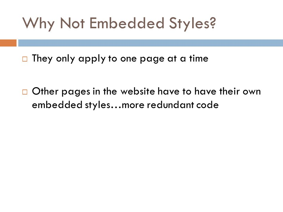 Why Not Embedded Styles.