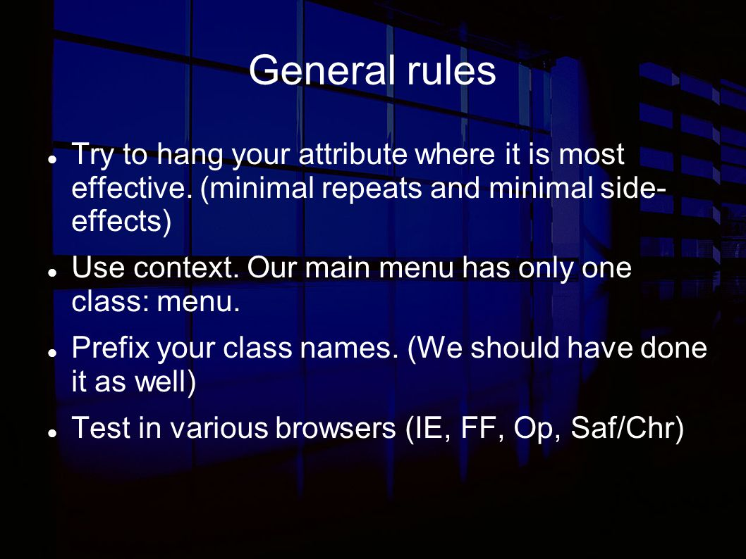 General rules Try to hang your attribute where it is most effective.