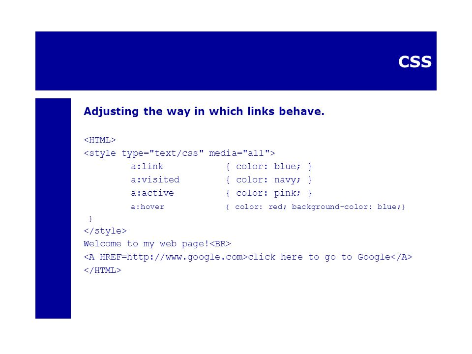 CSS Adjusting the way in which links behave.
