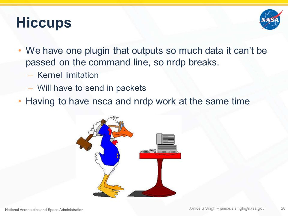 Hiccups We have one plugin that outputs so much data it can't be passed on the command line, so nrdp breaks.