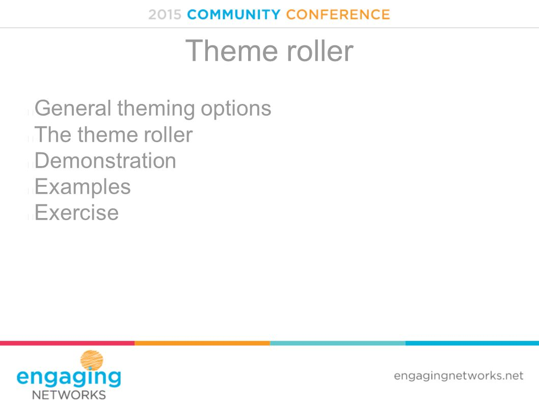 Theme roller General theming options The theme roller Demonstration Examples Exercise