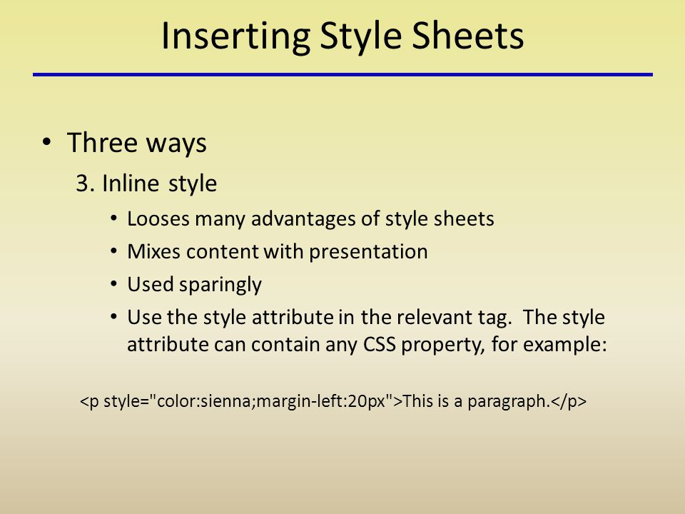 Inserting Style Sheets Three ways 3.