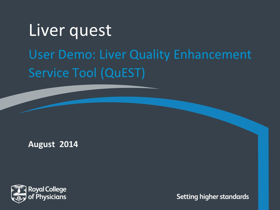 August 2014 Liver quest User Demo: Liver Quality Enhancement Service Tool (QuEST)