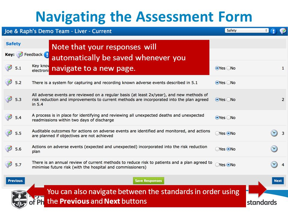 Navigating the Assessment Form Note that your responses will automatically be saved whenever you navigate to a new page. You can also navigate between