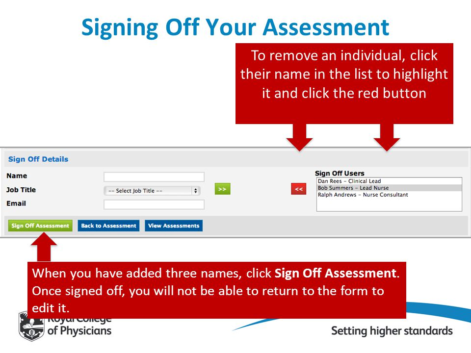 Signing Off Your Assessment To remove an individual, click their name in the list to highlight it and click the red button When you have added three n