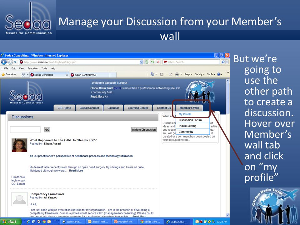 Click to edit Master title style Manage your Discussion from your Member's wall But we're going to use the other path to create a discussion. Hover ov