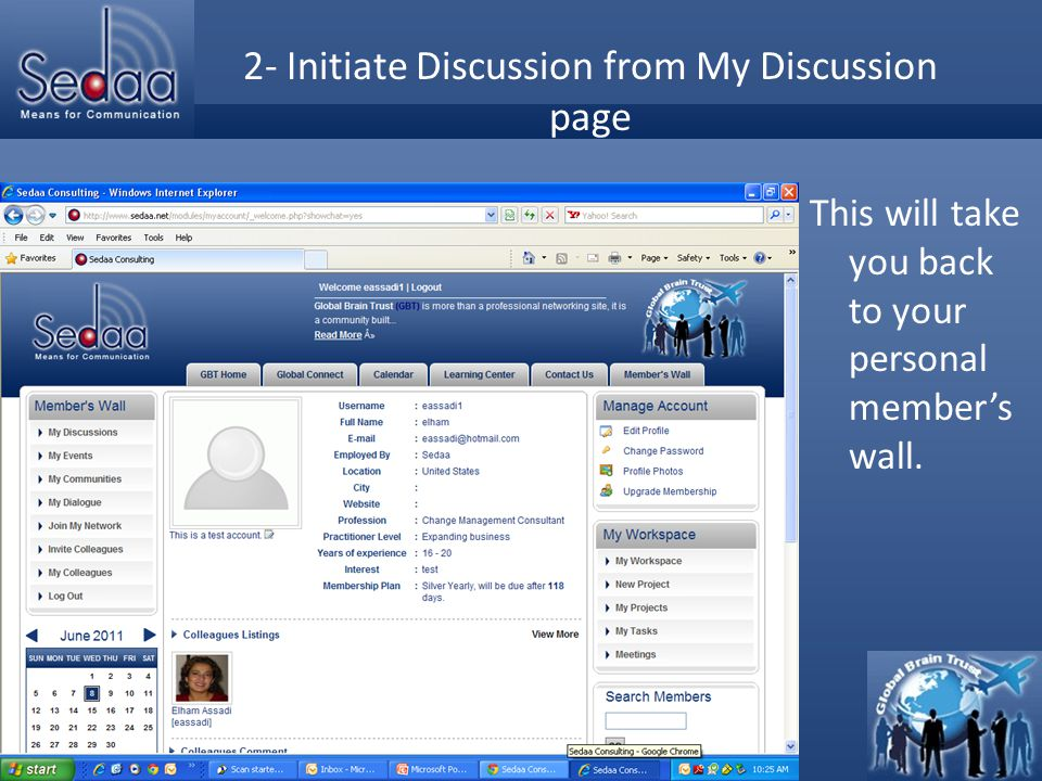 Click to edit Master title style Getting to your own Discussion Page From the left navigation pane in your member's wall, select My Discussions