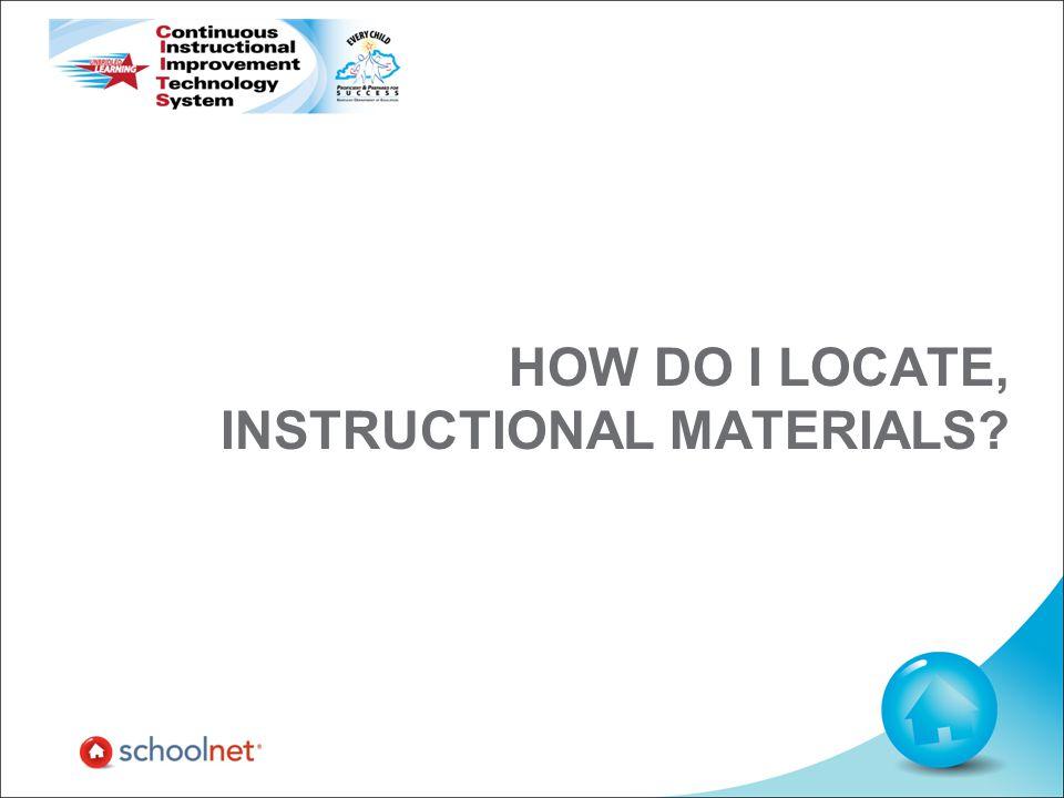 HOW DO I LOCATE, INSTRUCTIONAL MATERIALS?