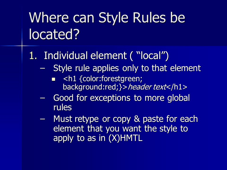 Where can Style Rules be located.