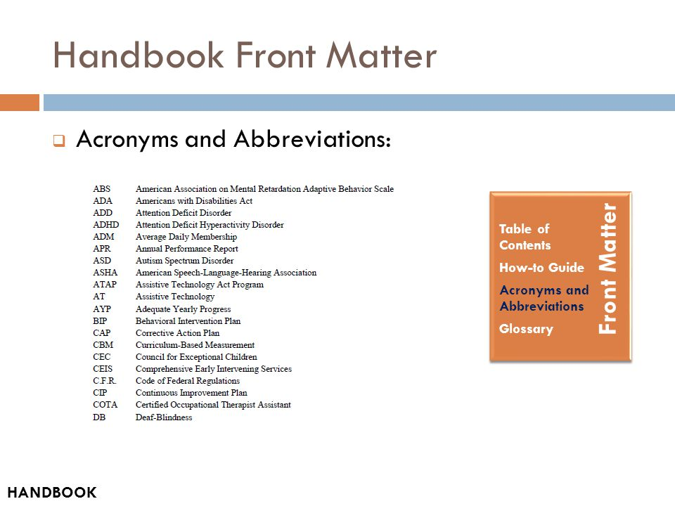Handbook Front Matter  Acronyms and Abbreviations: Front Matter Table of Contents How-to Guide Acronyms and Abbreviations Glossary HANDBOOK