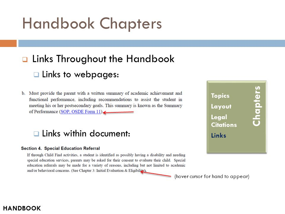 Handbook Chapters  Links Throughout the Handbook  Links to webpages:  Links within document: Table of Contents How-to Guide Acronyms and Abbreviations Glossary HANDBOOK Chapters Topics Layout Legal Citations Links (hover cursor for hand to appear)