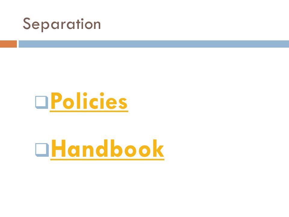 Separation  Policies Policies  Handbook Handbook