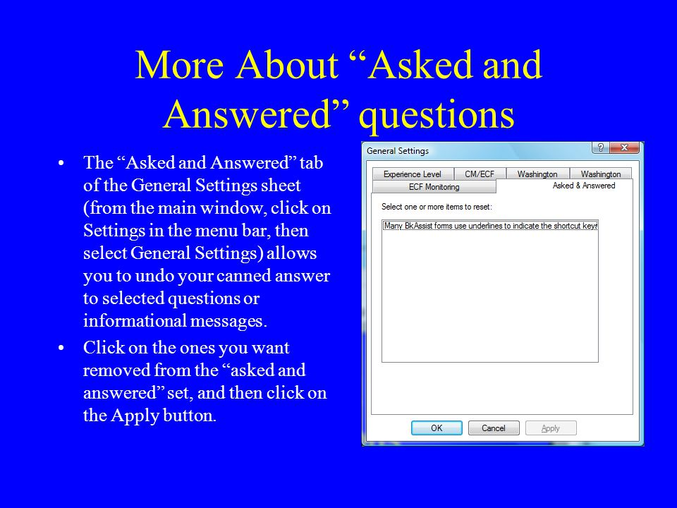 "More About ""Asked and Answered"" questions The ""Asked and Answered"" tab of the General Settings sheet (from the main window, click on Settings in the m"