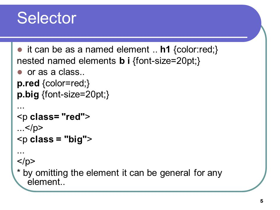 5 Selector it can be as a named element..