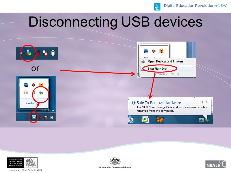 © Commonwealth of Australia 2009 Disconnecting USB devices or