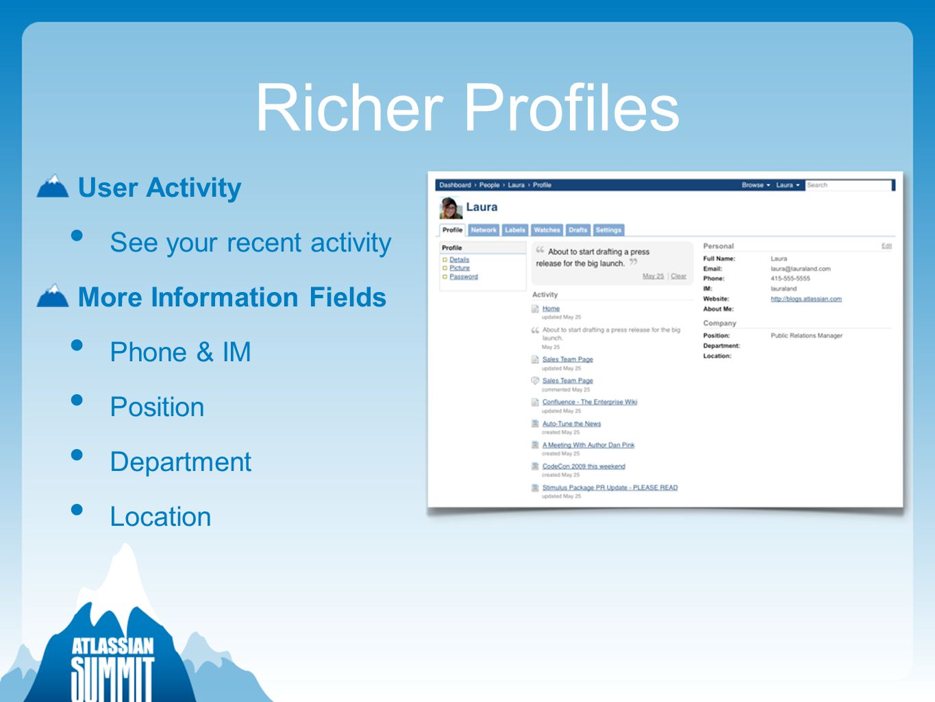 Richer Profiles User Activity See your recent activity More Information Fields Phone & IM Position Department Location