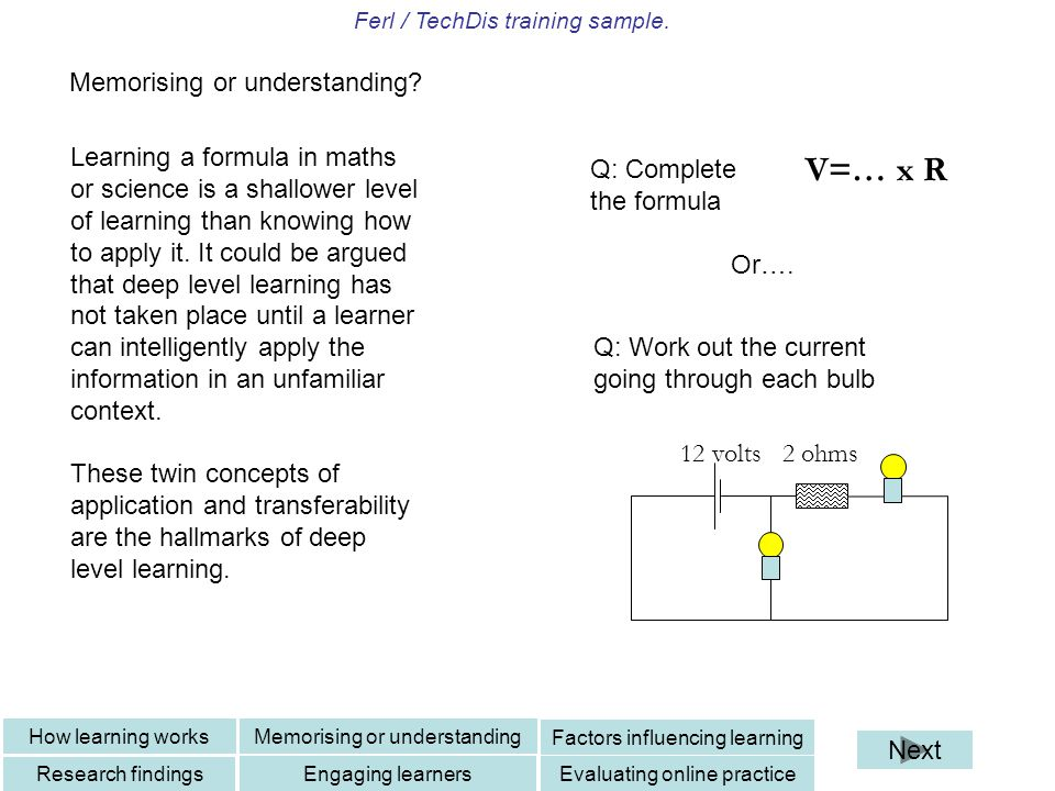 Ferl / TechDis training sample. Learning a formula in maths or science is a shallower level of learning than knowing how to apply it. It could be argu