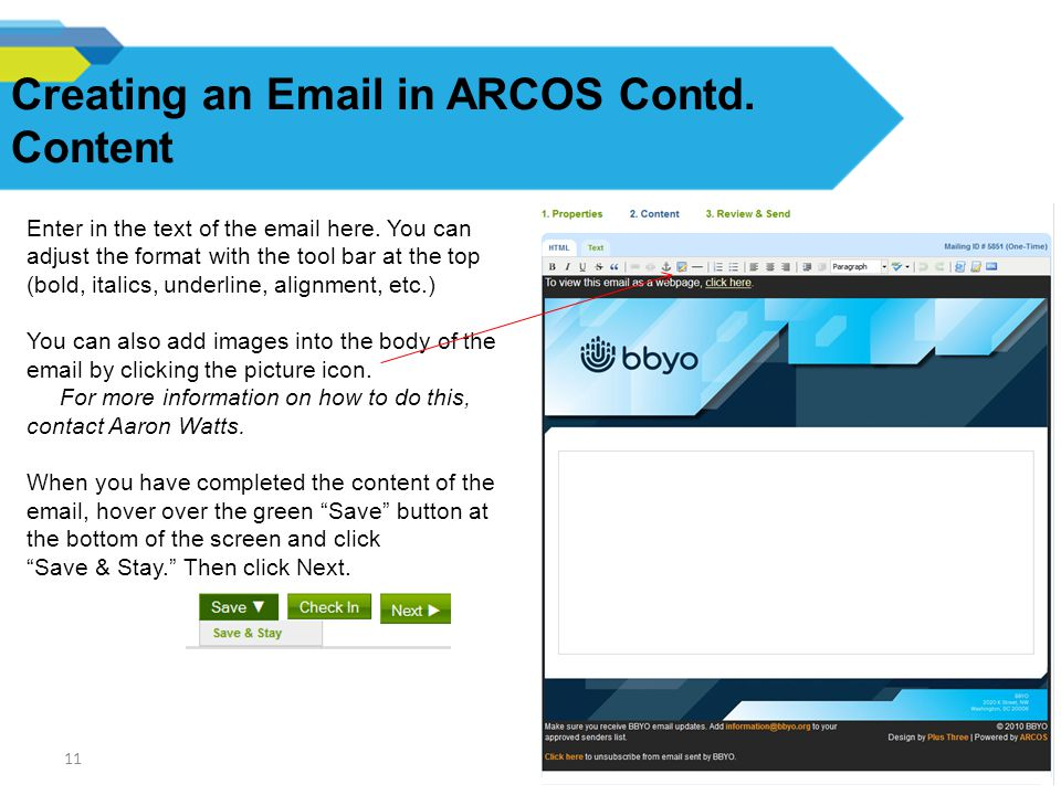 11 Creating an Email in ARCOS Contd. Content 11 Enter in the text of the email here.